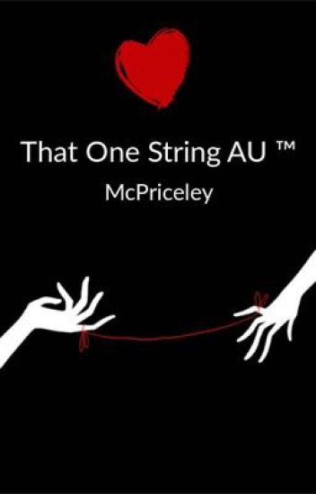 That One String AU ™ (McPriceley)