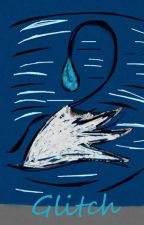 Glitch (Bleach Fanfic) by yemihikari