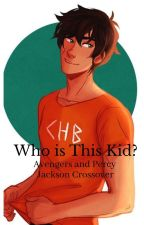 Who is This Kid? ( Avengers and Percy Jackson Crossover ) by herehavesomefanfic