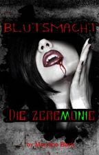 Blutmacht - Die Zeremonie (((Wird zur Zeit überarbeitet))) by Maryline88