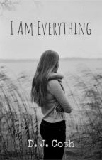 I Am Everything by dukesdc3