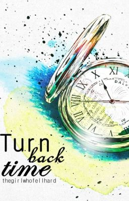 Turn Back Time. O N G O I N G