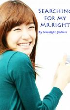"Searching For My ""Mr Right"" (HIATUS) by MoonLight_Goddess"
