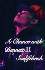 A Chance with Bennett II by Suslifebruh