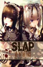 Slap Me In The Face by WalkingDreama
