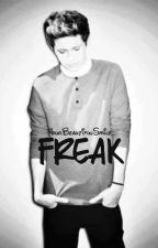Freak » Narry [ON HOLD!] by NarrysBeautifulSmile