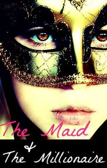 The Maid and The Millionare