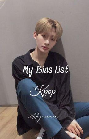 My Bias List [KPOP] by shzkyunmin_