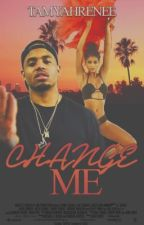 Change Me by TamyahRenee
