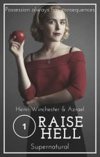 Raise Hell; One by Lone-wolf-fanfics