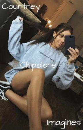 Courtney Chipolone Imagines by KatieJoyF04