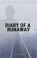 Diary of a Runaway (BOOK #3) by CaitRose