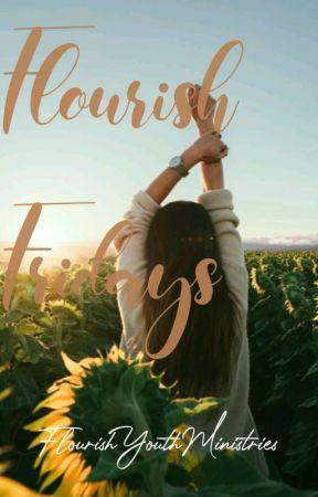 Flourish Fridays by FlourishMinistries