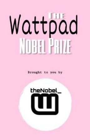 Exclusive Wattpad Nobel Award [1st Edition]  by ExclusiveNobelAward