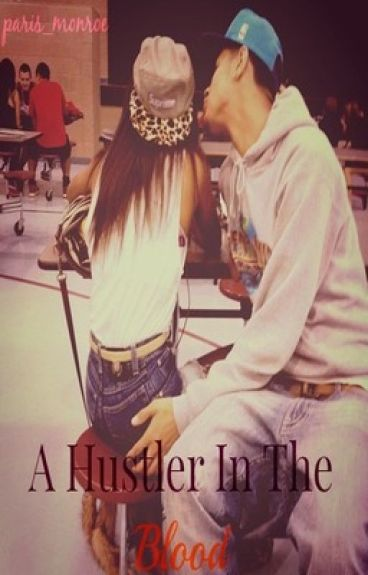 A Hustler In The Blood (Cali Love Trilogy) {Book 3} (Completed)