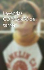 Leyendas COREANAS de terror by AngieJudalithGonzale
