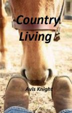Country Living by Avisknight