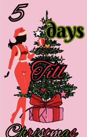 5 days till Christmas [ON HOLD] by nessabade
