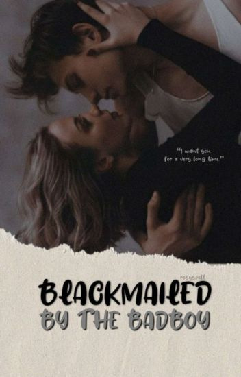 Blackmailed by the bad boy