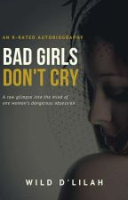 Bad Girls Don't Cry by BySandraJ