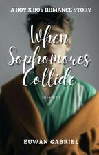 When Sophomores Collide (BoyxBoy) by eEuUwWaAnN