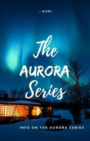 TheAuroraSeries by TheAuroraSeries