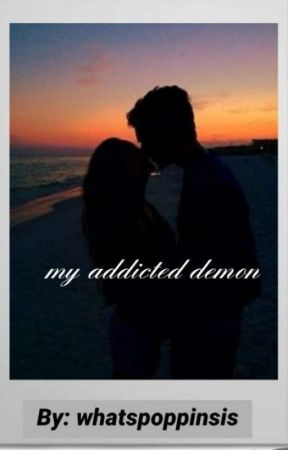 My Addicted demon  by whatspoppinsis
