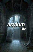 asylum ; mgc #wattys2016 by puffyirwin