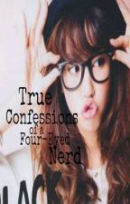 True Confessions of a Four-Eyed Nerd by skittlestorainbow