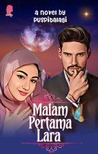 Malam Pertama Lara by Puspitalagi