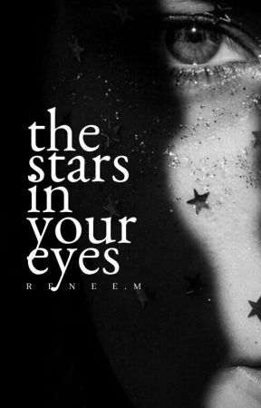 the stars in your eyes // coming in 2020 by reneefuzzybunny