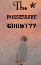 The possessive ghost?? by xxxshy