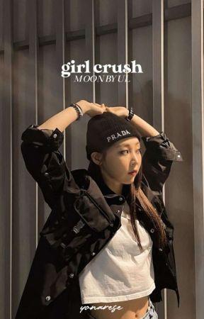girl crush ¦  moonbyul fanfic.↠ON HIATUS by yoonarese