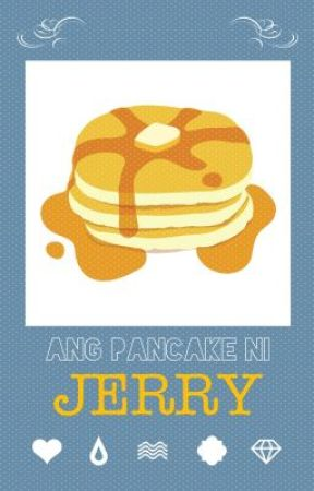 Ang Pancake ni Jerry (A Gay Yet True Story) by hubadnakatawan