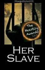 Her Slave by MargoStyles101