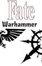 Fate: Warhammer by Shadow_trooper