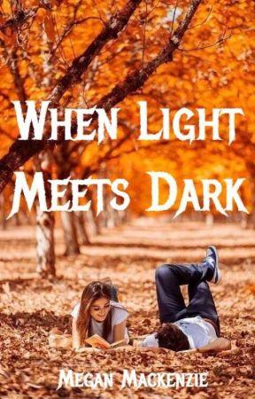 When Light Meets Dark by DivergentandWWEfan59