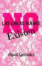 Las chicas buenas no existen by AgusCGonzalez