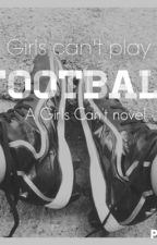Girls can't play football by Orendanonymous