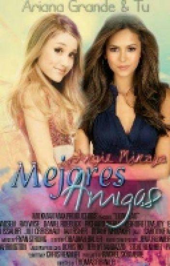 Mejores Amigas (Ariana Grande y tu)