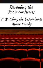 Revealing the Rot in our Hearts- A 'Watching the Descendant's Movie' Parody by Ethanwillow01