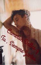 Cameron Dallas y Tu , Siempre Juntos by LINAAA0812