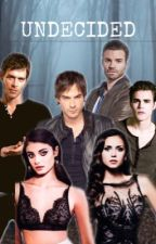 Undecided - The Vampire Diaries by amyadams595