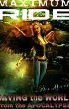 Maximum Ride: Saving the world from the Apocalypse by youngrow