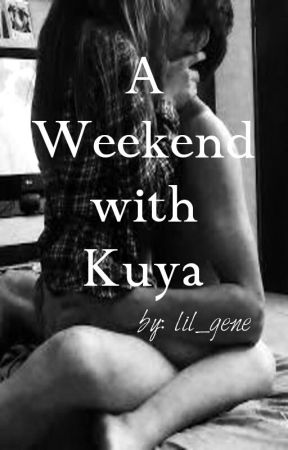 A Weekend with Kuya by lil_gene