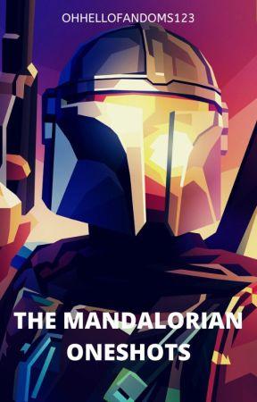 The Mandalorian Oneshots | OhHelloFandoms123 by OhHelloFandoms123