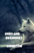 """Ends and beginnings - """"Seriously, Mates?"""" by Lionessm"""