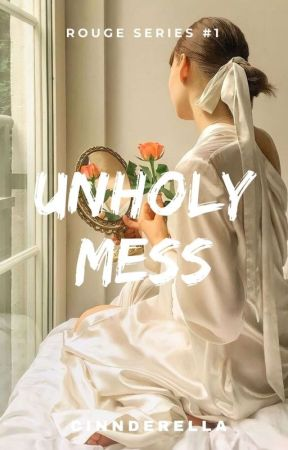 Rouge Series #1: Unholy Mess by cinnderella