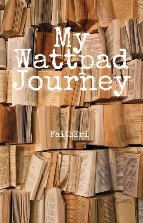 My Wattpad Journey by FaithEri