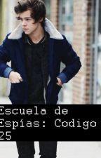 Escuela de Espías: Código 25 (¡Reabierta! en Larry) by PorqueLarryEsReal